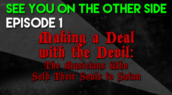 Making a Deal with the Devil: The Musicians Who Sold Their Souls to Satan