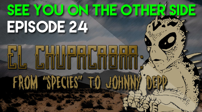 "El Chupacabra: From ""Species"" to Johnny Depp"