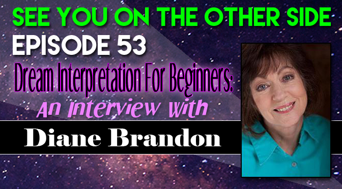 Dream Interpretation For Beginners: An Interview With Diane Brandon
