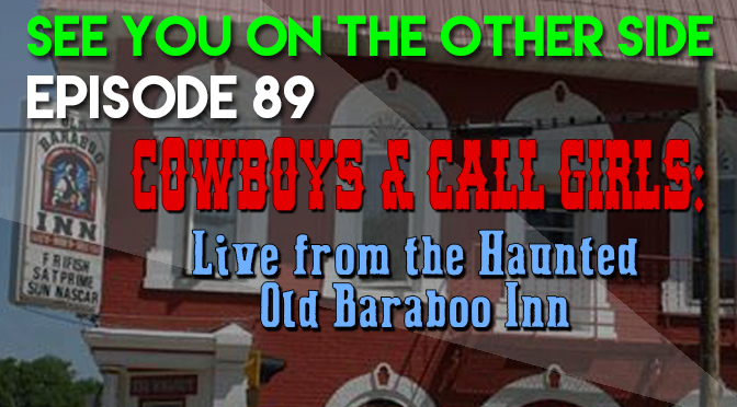 Cowboys & Call Girls: Live from the Haunted Old Baraboo Inn