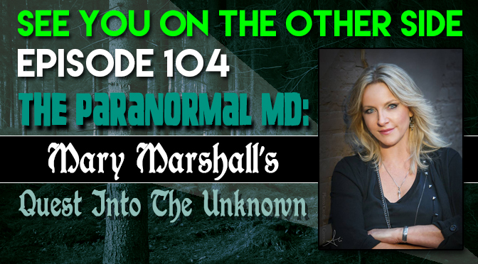 The Paranormal MD – Mary Marshall's Quest Into The Unknown