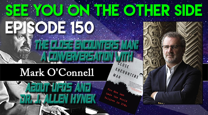The Close Encounters Man: A conversation with Mark O'Connell about UFOs and Dr. J. Allen Hynek