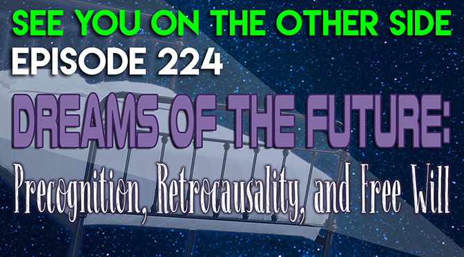 Dreams of the Future: Precognition, Retrocausality, and Free Will