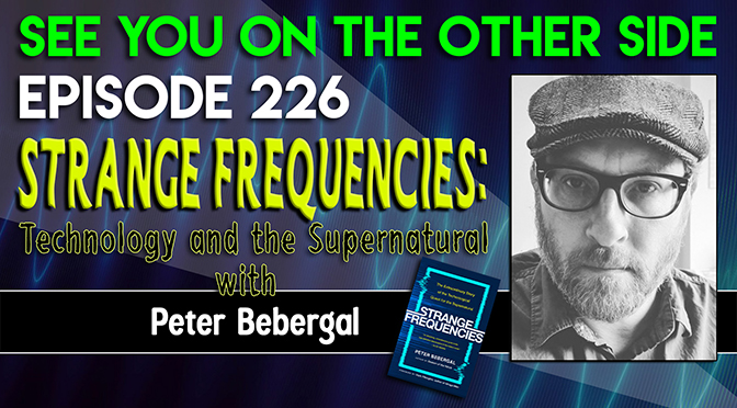 Strange Frequencies: Technology and the Supernatural with Peter Bebergal