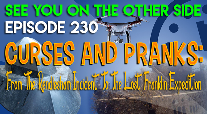Curses And Pranks: From The Rendlesham Incident To The Lost Franklin Expedition